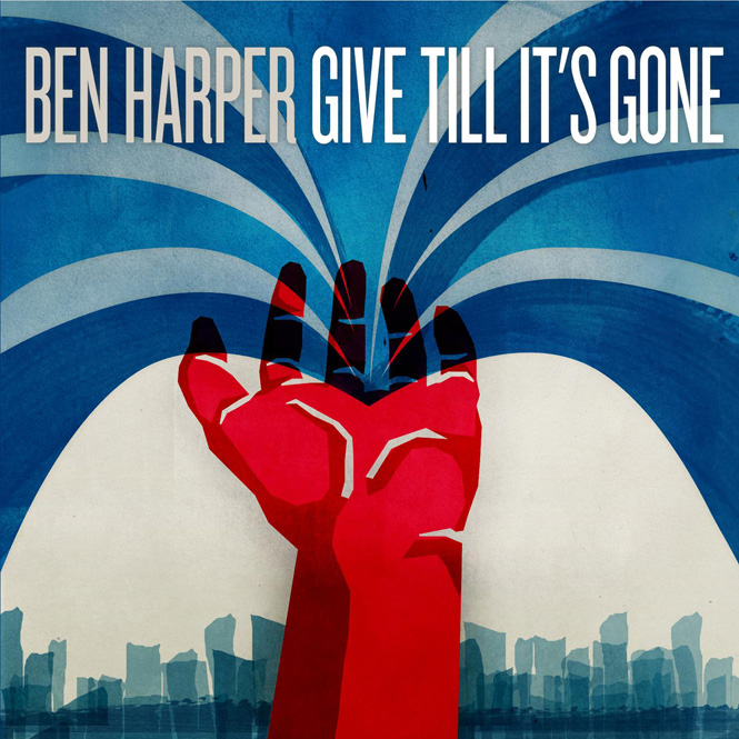 Ben Harper - Give till its gone 2011