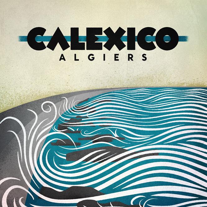 Calexico - Algiers 2012
