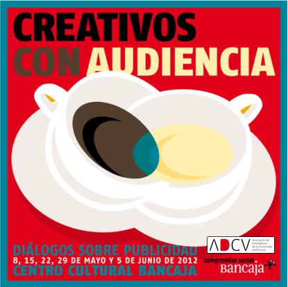Ciclo 'Creativos con audiencia. Diálogos sobre publicidad'